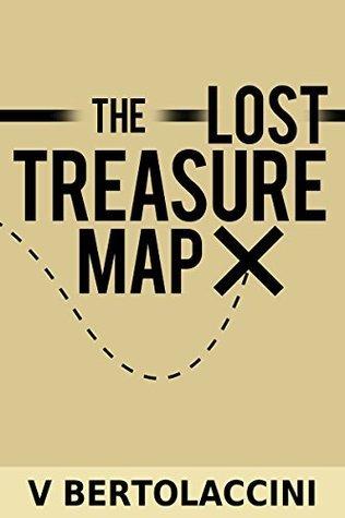 The Lost Treasure Map (Novelette One)  by  V. Bertolaccini