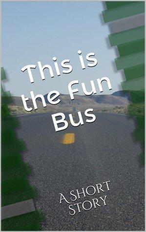 This is the Fun Bus Phoenix Williams