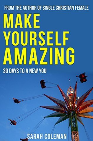 Make Yourself Amazing  by  Sarah   Coleman