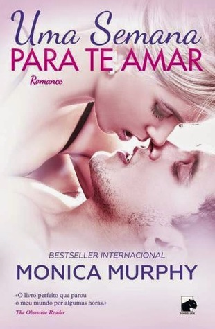Uma Semana para te Amar Monica  Murphy