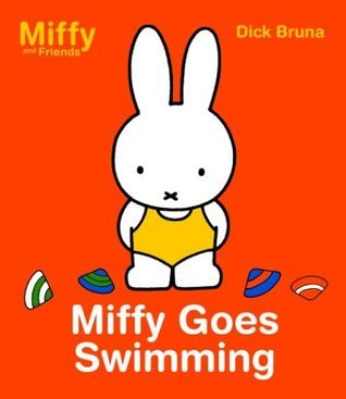 Miffy Goes Swimming  by  Dick Bruna
