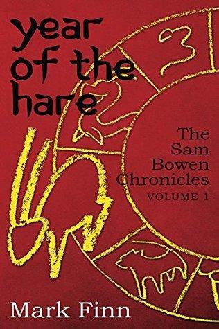 Year of the Hare (The Sam Bowen Chronicles Book 1) Mark Finn