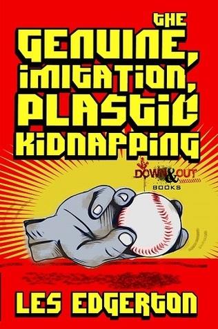 The Genuine Imitation Plastic Kidnapping Les Edgerton