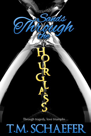 Sands Through the Hourglass  by  T.M. Schaefer
