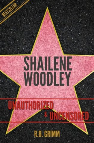 Shailene Woodley Unauthorized & Uncensored  by  R.B. Grimm