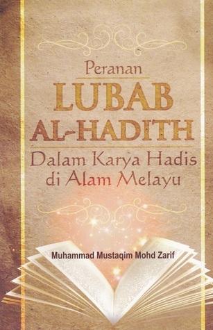 Peranan Lubab Al-Hadith Dalam Karya Hadis di Alam Melayu Muhammad Mustaqim Mohd Zarif