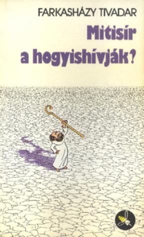 Mitisír a hogyishívják?  by  Tivadar Farkasházy