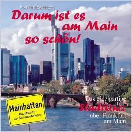 Darum ist es am Main so schön - Das einzigartige Stadtquiz über Frankfurt am Main Rolf Ohligschläger