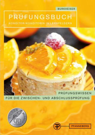 PRÜFUNGSBUCH KONDITOR/ KONDITORIN IN LERNFELDERN  by  Peter Burkheiser