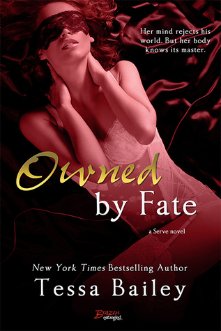 Owned Fate (Serve, #1) by Tessa Bailey