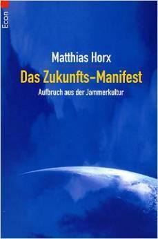 Das Zukunfts-Manifest. Aufbruch aus der Jammerkultur.  by  Matthias Horx