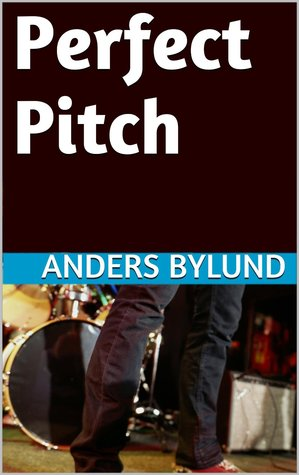 Perfect Pitch  by  Anders Bylund