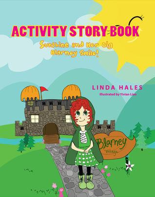 Activity Story Book: Sunshine and Her Big Blarney Smile! Linda Hales