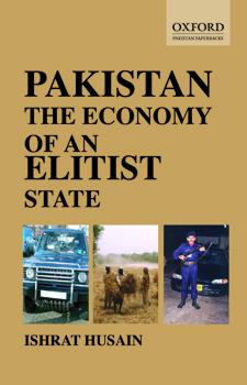 Pakistan: The Economy Of An Elitist State Ishrat Husain