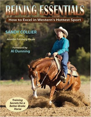 Reining Essentials: How to Excel in Westerns Hottest Sport  by  Sandy Collier