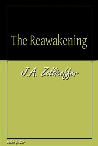 The Reawakening J.A. Zollicoffer