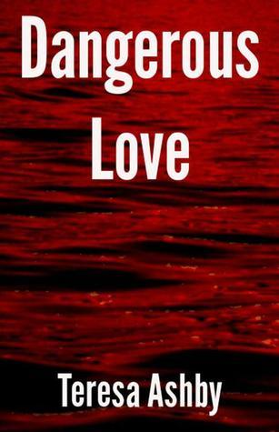 Dangerous Love Teresa Ashby
