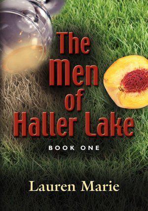 The Men of Haller Lake (Men of Haller Lake, #1) Lauren Marie