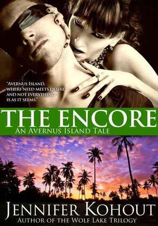 The Encore (Avernus Island, #3)  by  Jennifer Kohout