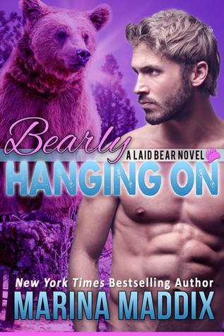 Bearly Hanging On (Laid Bear, #3)  by  Marina Maddix