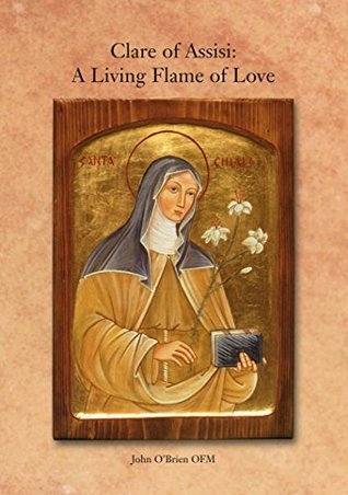 Clare of Assisi: A Living Flame of Love  by  John         OBrien