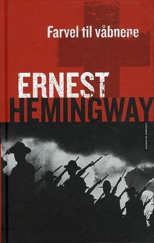 Farvel til våbnene  by  Ernest Hemingway