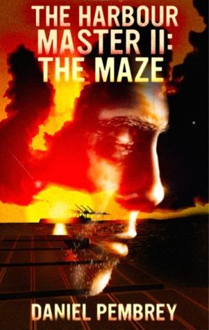 The Harbour Master II: The Maze  by  Daniel Pembrey
