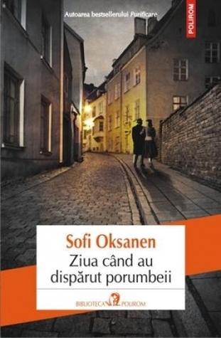 Ziua cand au disparut porumbeii Sofi Oksanen