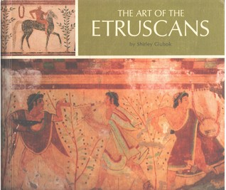 Art of the Etruscans Shirley Glubok