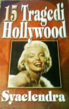 15 Tragedi Hollywood Syaelendra