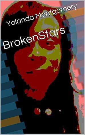 BrokenStars  by  Yolanda Montgomery