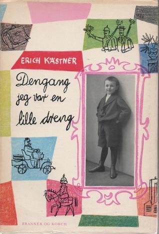 Dengang jeg var en lille dreng  by  Erich Kästner