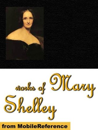 Works of Mary Shelley Mary Shelley