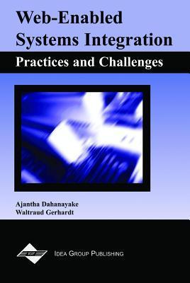 Web-Enabled Systems Integration: Practices and Challenges Ajantha Dahanayake