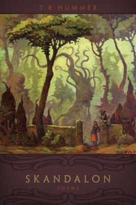 Skandalon: Poems  by  T.R. Hummer