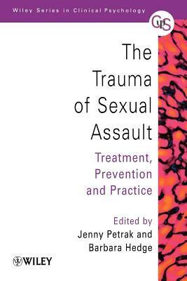 Trauma of Sexual Assault: Treatment, Prevention and Practice J Petrak