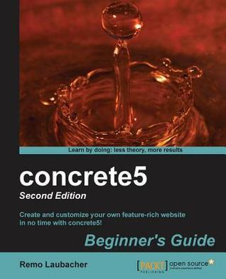 Concrete5 Beginners Guide Second Edition  by  Remo Laubacher