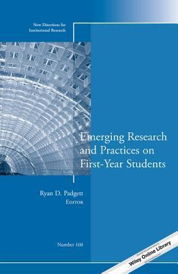 Emerging Research and Practices on First-Year Students [IR 160]  by  Ryan D. Padgett