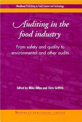 Auditing in the Food Industry: From Safety and Quality to Environmental and Other Audits  by  M Griffith Dillon  C