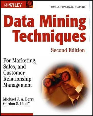Mastering Data Mining: The Art and Science of Customer Relationship Management  by  Michael J Berry