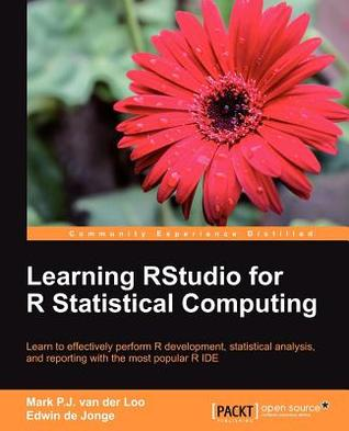 Learning Rstudio for R Statistical Computing  by  Edwin De Mark Van Der Loo