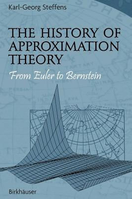 History of Approximation Theory: From Euler to Bernstein Karl-Georg Steffens
