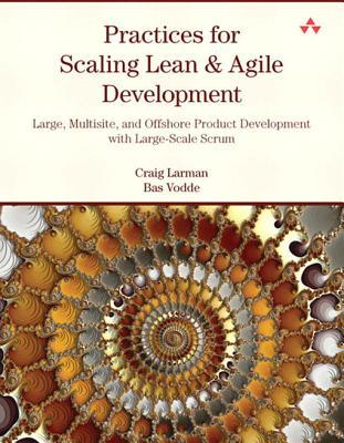 Practices for Scaling Lean & Agile Development: Large, Multisite, and Offshore Product Development with Large-Scale Scrum, Adobe Reader Craig Larman