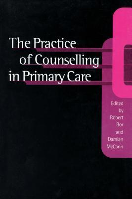 Practice of Counselling in Primary Care Robert Bor