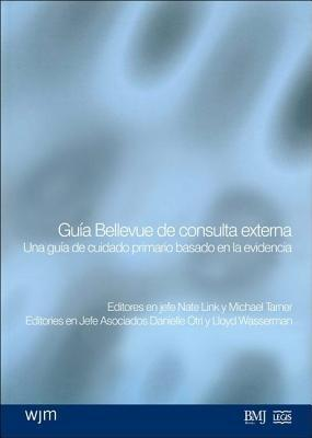 The Bellevue Guide to Outpatient Medicine: An Evidence-Based Guide to Primary Care Nate Link