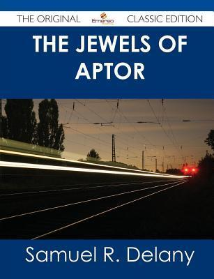 The Jewels of Aptor - The Original Classic Edition  by  Samuel R. Delany