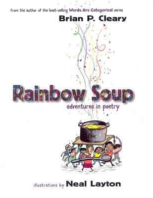 Rainbow Soup  by  Brian P. Cleary