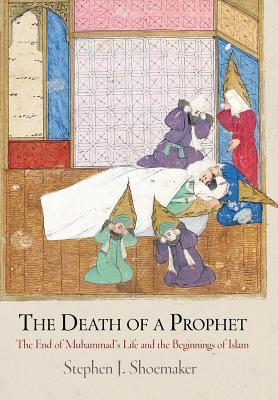 Death of a Prophet Stephen J Shoemaker