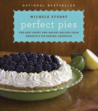 Perfect Pies Michele Stuart