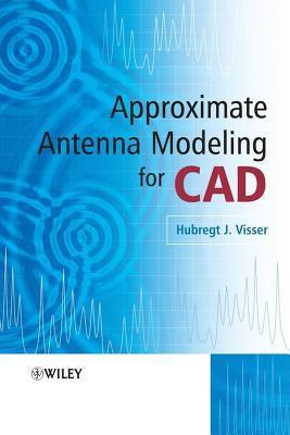 Approximate Antenna Analysis for CAD Hubregt J. Visser